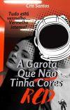 A Garota Que Não Tinha Cores: RED Degustação. cover