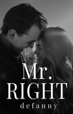 Mr. Right by Defanny18