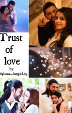 Trust Of Love .. by ishqbazz_fangirl29