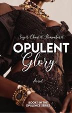 Opulent Glory ✔ by -hexed