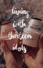 Living With 13 IDOLS.(seventeen ff.) by strwbaerrymlk