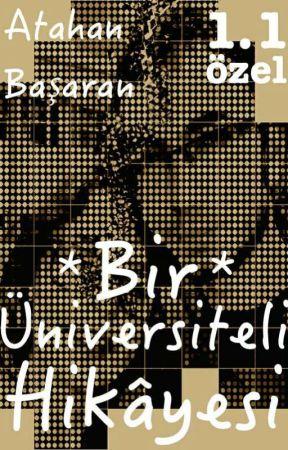 Bir Üniversiteli Hikâyesi 1.1 *özel* by atahanbasaran