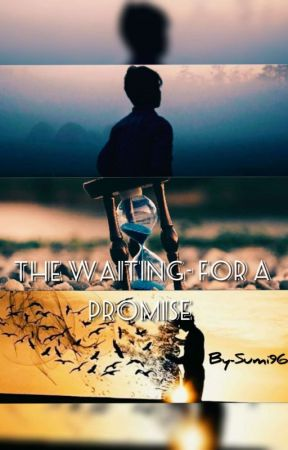 The Waiting - For A Promise. by sumi96