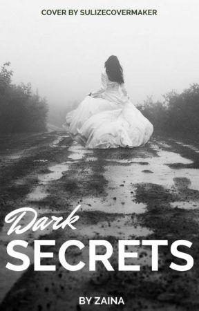 Dark secrets ( ON HOLD) by Nunushe