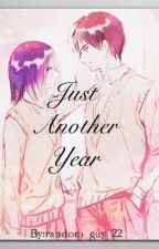 Just Another Year (AOT/SNK Eremika Fanfic) [*Completed*] by random_guy_22