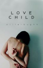 Love Child by writerbug44