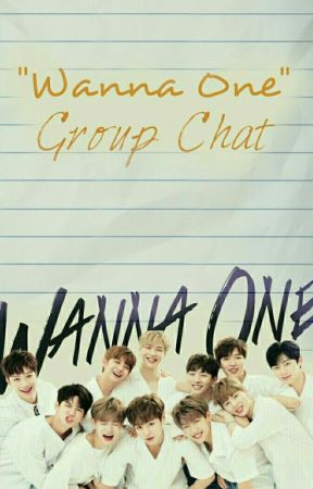 Wanna One Group Chat by babybaebeel