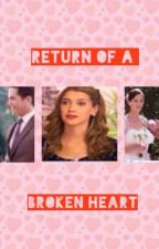 Return of a Broken Heart by _alannahjade_