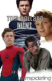 Tom Holland Imagines♡ cover