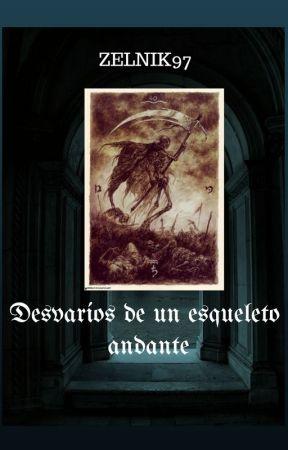 Desvaríos de un esqueleto andante by Zelnik-astra
