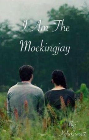I Am The Mockingjay. by KylieGrace17