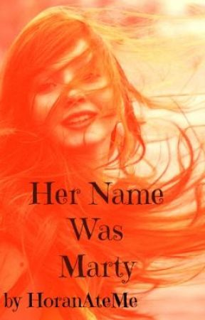 Her Name Was Marty (Niall Horan) by HoranAteMe