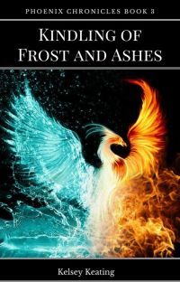 Kindling of Frost and Ashes (Phoenix Chronicles Book 3) cover