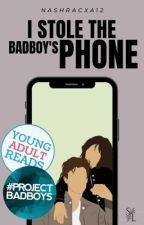 I Stole the Badboy's Phone | ✓ by nashracxa12