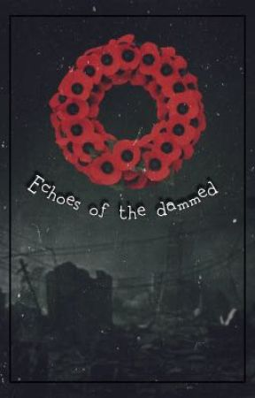 Echoes Of The Dammed ✞WW II  by violentthingsurie
