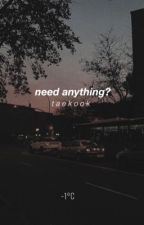 need anything? •• taekook by injeolmic