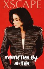 XSCAPE   Michael Jackson and You Fanfiction! by mtanofficial