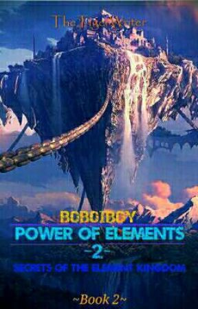 Power Of Elements | Book 2 | Secrets Of The Element Kingdom by TheTigerWriter_02