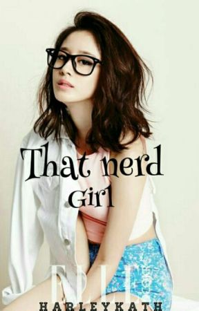 That Nerd Girl (#wattys 2017 On-going) by klengssy