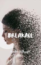 Breakage by randomstuffbyagirl
