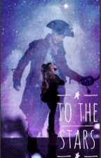 To The Stars (Harry Hook Love Story) by taradarkgem