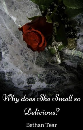 Why does She Smell so Delicious? by ForeverLosttear