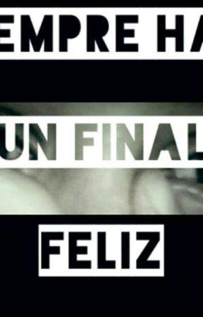 """""""Siempre Hay Un Final Feliz"""" by KarenChona_"""