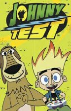 Johnny Test✓X-treme Test: Or not by True_Slytherin_Heir