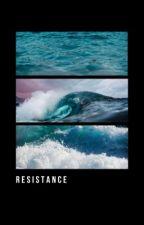 Resistance// b.blake [DISCONTINUED] by karaDAMNvers
