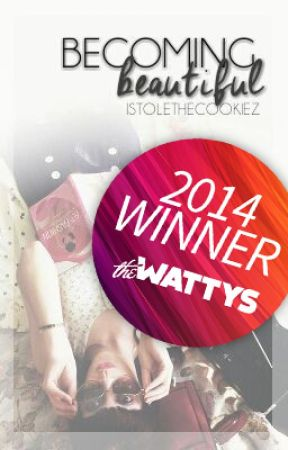 Becoming Beautiful (Wattys2014) by istolethecookiez