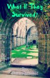 What if they Survived [Book One] - COMPLETED cover