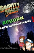 Gravity Falls REBORN by xHowToLoveADragonx