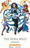 The Ruka Wild ↠ Book 1 > A:TLA [Avatar: TLAB-LoK Watty Awards 2018] cover