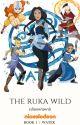 The Ruka Wild ↠ Book 1 > A:TLA [Avatar: TLAB-LoK Watty Awards 2018] by xdistantwords
