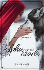 The Alpha and the Oracle (The Belesone Pack #1) by ElaineWhite