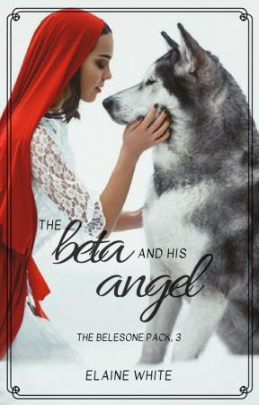The Beta and His Angel (The Belesone Pack #3) by ElaineWhite