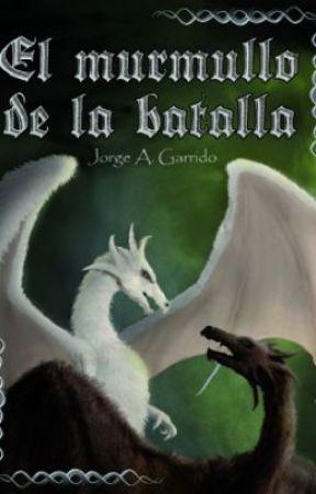 El murmullo de la batalla (Saga Ojos de reptil #2) by Jorge_A_Garrido