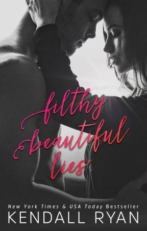 Filthy Beautiful Lies by kendallryan1