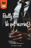 Really? We got married? [REVISI] cover