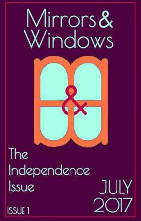 Mirrors and Windows Issue #1: July 2017 by mandwmagazine