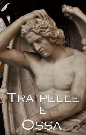 Tra Pelle e Ossa by scrittorefallito