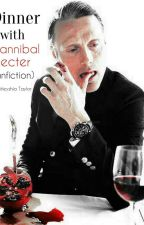Dinner With Hanninal Lecter (Fanfiction) by ShirleyshiaTaylor