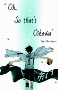 """Oikawa x reader - """"Oh... so that's Oikawa""""  cover"""