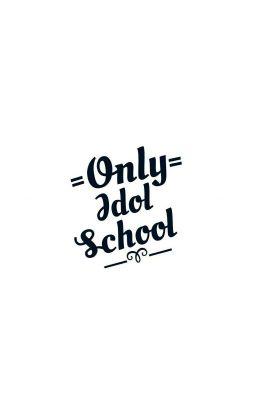 [IDOL SCHOOL] ONLY IDOL SCHOOL