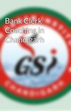 Bank Clerk Coaching in Chandigarh by bankpocoaching
