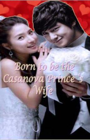 The Casanova Prince's Wife by FacelessScribbler