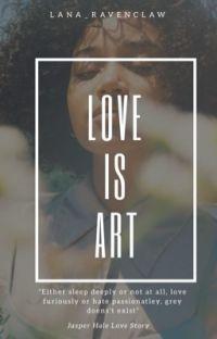 Love is Art • Jasper Hale [1] *On Hold* cover