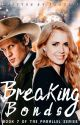 Breaking Bonds [7] (The Parallel Series) by