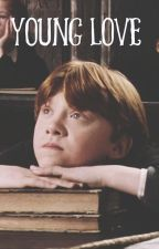Young Love {Ron Weasley x Reader} by lovelylittlegeek