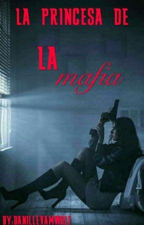 La Princesa De La Mafia (pausada) by DeaDarice